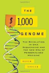 $1,000 Genome, The: The Revolution in DNA Sequencing and the New Era of Personalized MedicineDavies, Kevin - Product Image