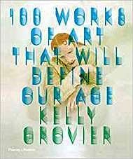 100 Works of Art That Will Define Our AgeGrovier, Kelly - Product Image