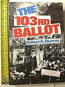 103rd Ballot, The: Democrats and the disaster in Madison Square GardenMurray, Robert K - Product Image
