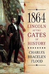 1864: Lincoln at the Gates of HistoryFlood, Charles Bracelen - Product Image