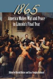 1865: America Makes War and Peace in Lincoln's Final YearGabbard, Sara Vaughn (Editor) - Product Image