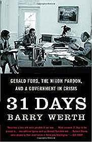 31 Days: Gerald Ford, the Nixon Pardon and A Government in CrisisWerth, Barry - Product Image