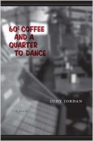 60 Cent Coffee and a Quarter to Dance: A PoemJordan, Judy - Product Image