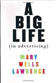 A Big Life (in Advertising)Wells Lawrence, Mary - Product Image