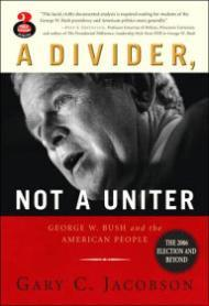 A Divider, Not a Uniter: George W. Bush and the American People, The 2006 Election and Beyondby: Jacobson, Gary C. - Product Image