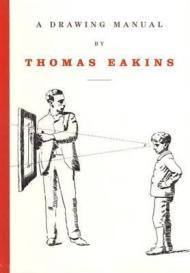 A Drawing ManualEakins, Thomas - Product Image
