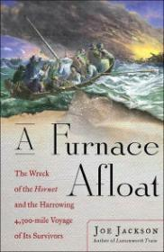 A Furnace Afloat: The Wreck of the Hornet and the Harrowing 4,300mile Voyage of Its Survivorsby: Jackson, Joe - Product Image