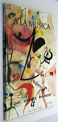 A La Musica (SPANISH TEXT)(SIGNED)Benmayor, Samy and Rip Keller, Illust. by: Samy  Benmayor - Product Image