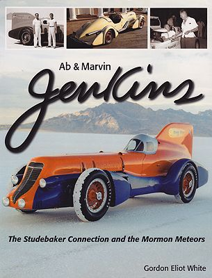 Ab & Marvin Jenkins: the Studebaker Connection and the Mormon Meteors (SIGNED COPY)White, Gordon Eliot - Product Image
