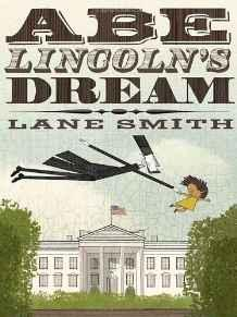 Abe Lincoln's DreamSmith, Lane, Illust. by: Lane Smith - Product Image