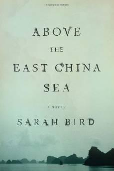 Above the East China Sea : a novelBird, Sarah - Product Image