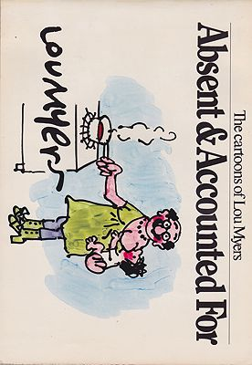 Absent & Accounted For: The cartoons of Lou MyersMyers, Lou, Illust. by: Lou  Myers - Product Image