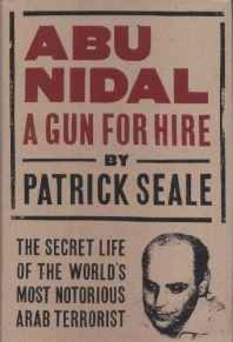 Abu Nidal: A Gun for Hire: The Secret Life of the World's Most Notorious Arab TerroristSeale, Patrick - Product Image