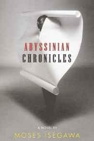 Abyssinian ChroniclesIsegawa, Moses - Product Image