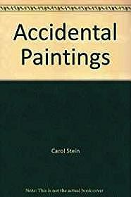 Accidental Paintings (SIGNED)Stein, Carol - Product Image