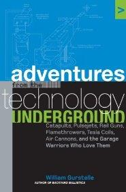 Adventures from the Technology UndergroundGurstelle, William - Product Image