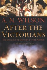 After the Victorians: The Decline of Britain in the WorldWilson, A. N. - Product Image