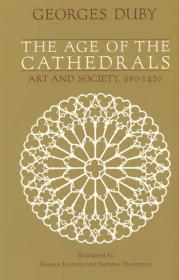 Age of the Cathedrals, The: Art and Society 980-1420Duby, Georges - Product Image