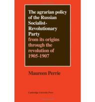 Agrarian Policy of the Russian Socialist-Revolutionary Party, The: From its Origins Through the evolution of 1905-1907Perrie, Maureen - Product Image