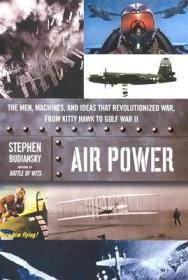 Air Power: The Men, Machines, and Ideas that Revolutionized War, From Kitty Hawk to Gulf War IIBudiansky, Stephen  - Product Image