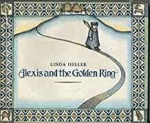 Alexis and the Golden RingHeller, Linda, Illust. by: Linda Heller - Product Image