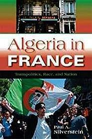 Algeria in France: Transpolitics, Race, and NationSilverstein, Paul A. - Product Image