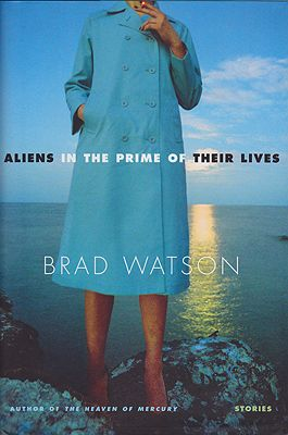Aliens in the Prime of their Lives: Stories (SIGNED COPY)Watson, Brad - Product Image