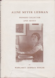 Aline Meyer Liebman: Pioneer Collector and ArtistBerger, Margaret Liebman - Product Image
