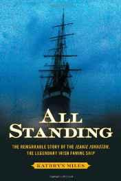 All Standing: The True Story of Hunger, Rebellion, and Survival Aboard the Jeanie JohnstonMiles, Kathryn - Product Image