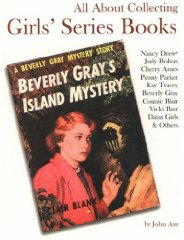 All about Collecting Girls' Series Books: Nancy Drew, Judy Bolton, Cherry Ames, Penny Parker, Kay Tracey, Beverly Gray, Connie Blair, Vicki Barr, DanaAxe, John - Product Image