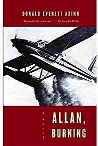Allan, Burning: A Novel (SIGNED COPY)Axinn, Donald Everett - Product Image