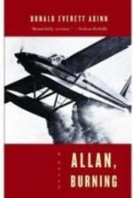 Allan, Burning: A Novelby: Axinn, Donald Everett - Product Image