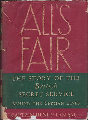 All's Fair: The Story of the British Secret Service Behind German LinesLandau, Captain Henry - Product Image