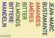 Amandes Ameres/Bitter AlmondsBustamante, Jean-Marc - Product Image