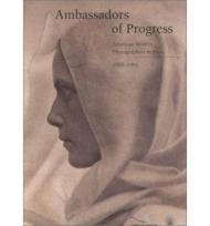 Ambassadors of Progress: American Women Photographers in Paris, 1900-1901Griffith, Bronwyn (Contributor) - Product Image
