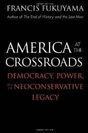 America at the crossroads: democracy, power, and the neoconservative legacyFukuyama, Francis - Product Image