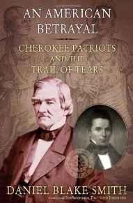 American Betrayal, An: Cherokee Patriots and the Trail of TearsSmith, Daniel Blake - Product Image