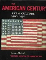 American Century, The: Art & Culture, 1900-1950by: Haskell, Barbara - Product Image