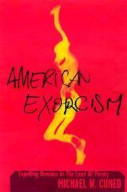American Exorcism: Expelling Demons in the Land of PlentyCuneo, Michael W. - Product Image