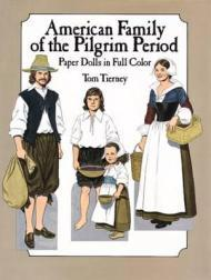 American Family of the Pilgrim Period: Paper Dolls in Full ColorTierney, Tom - Product Image