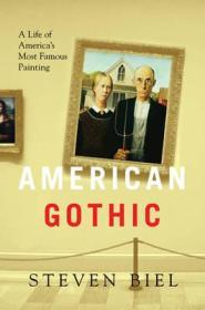 American Gothic: A Life of America's Most Famous PaintingBiel, Steven - Product Image