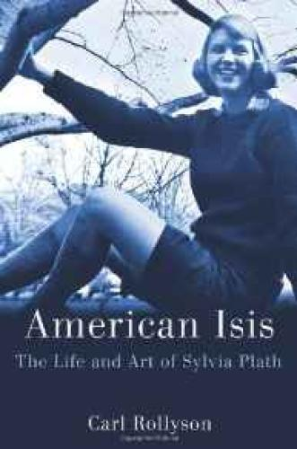 American Isis: The Life and Art of Sylvia PlathRollyson, Carl - Product Image