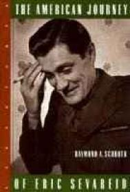 American Journey of Eric Sevareid, TheSchroth, Raymond A. - Product Image