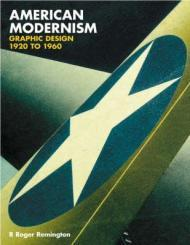 American Modernism: Graphic Design 1920 to 1960Remington, R.Roger - Product Image