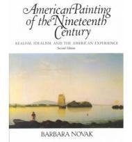 American Painting Of The 19th Century: Realism, Idealism, And The American Experience, Second EditionNovak, Barbara - Product Image