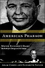 American Pharaoh: Mayor Richard J. Daley - His Battle for Chicago and the NationCohen, Adam - Product Image