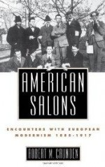 American Salons: Encounters with European Modernism, 1885-1917by: Crunden, Robert M. - Product Image