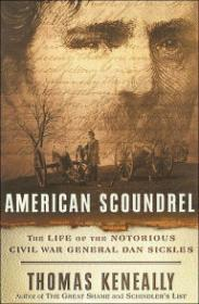American Scoundrel: The Life of the Notorious Civil War General Dan SicklesKeneally, Thomas - Product Image