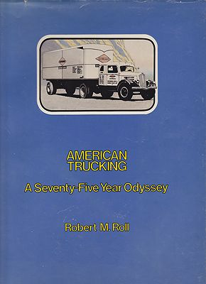 American Trucking: A seventy-five year odysseyRoll, Robert M. - Product Image