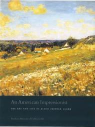 An American Impressionist: The Art and Life of Alson Skinner ClarkSolon, Deborah Epstein - Product Image